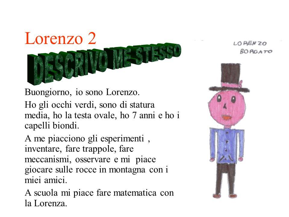 Lorenzo 2 DESCRIVO ME STESSO Buongiorno, io sono Lorenzo.
