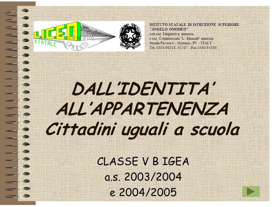 DALL'IDENTITA' ALL'APPARTENENZA Cittadini uguali a scuola