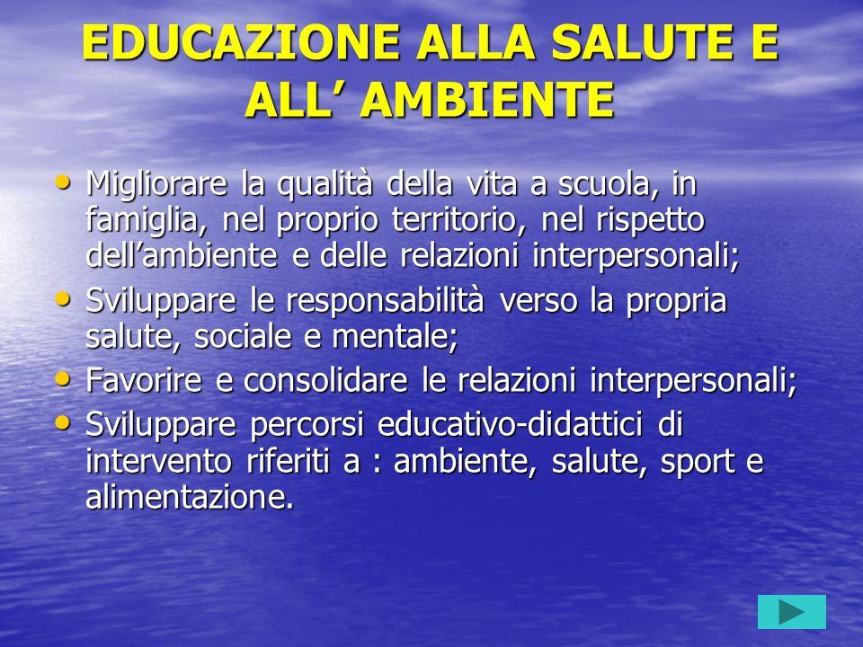 EDUCAZIONE ALLA SALUTE E ALL' AMBIENTE