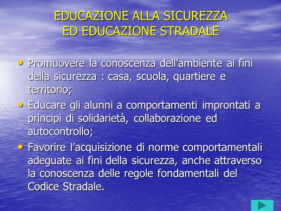 EDUCAZIONE ALLA SICUREZZA ED EDUCAZIONE STRADALE