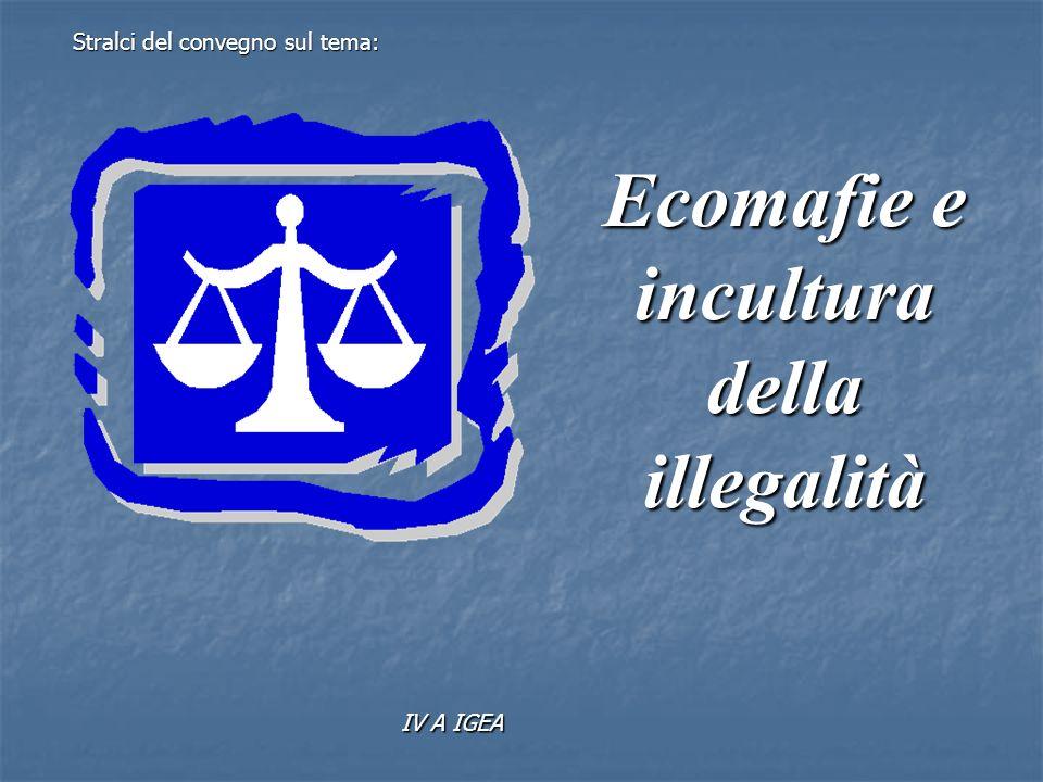 Ecomafie e incultura della illegalità