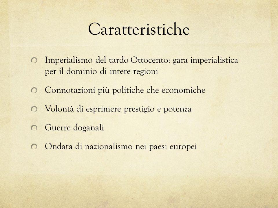 Caratteristiche Imperialismo del tardo Ottocento: gara imperialistica per il dominio di intere regioni.