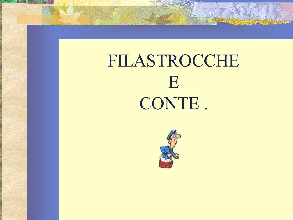 FILASTROCCHE E CONTE .