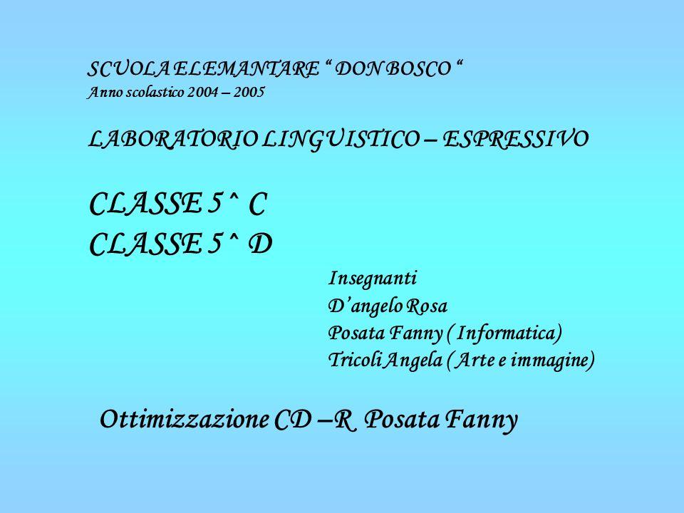 CLASSE 5^ C CLASSE 5^ D LABORATORIO LINGUISTICO – ESPRESSIVO