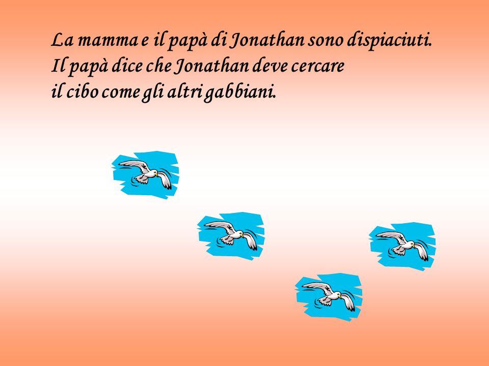 La mamma e il papà di Jonathan sono dispiaciuti.