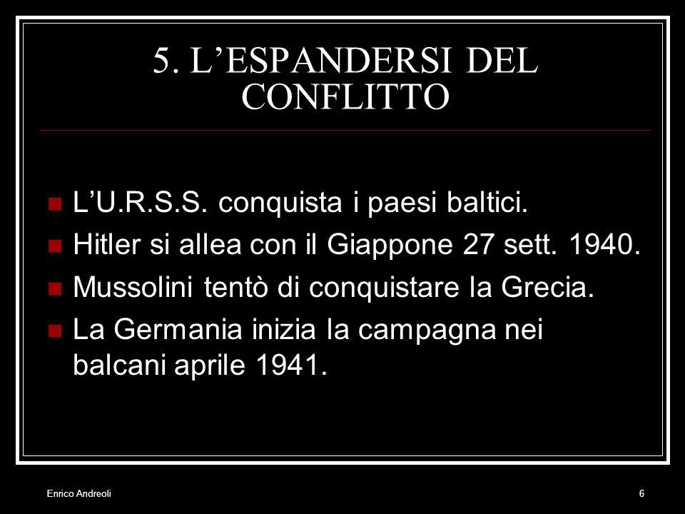 5. L'ESPANDERSI DEL CONFLITTO