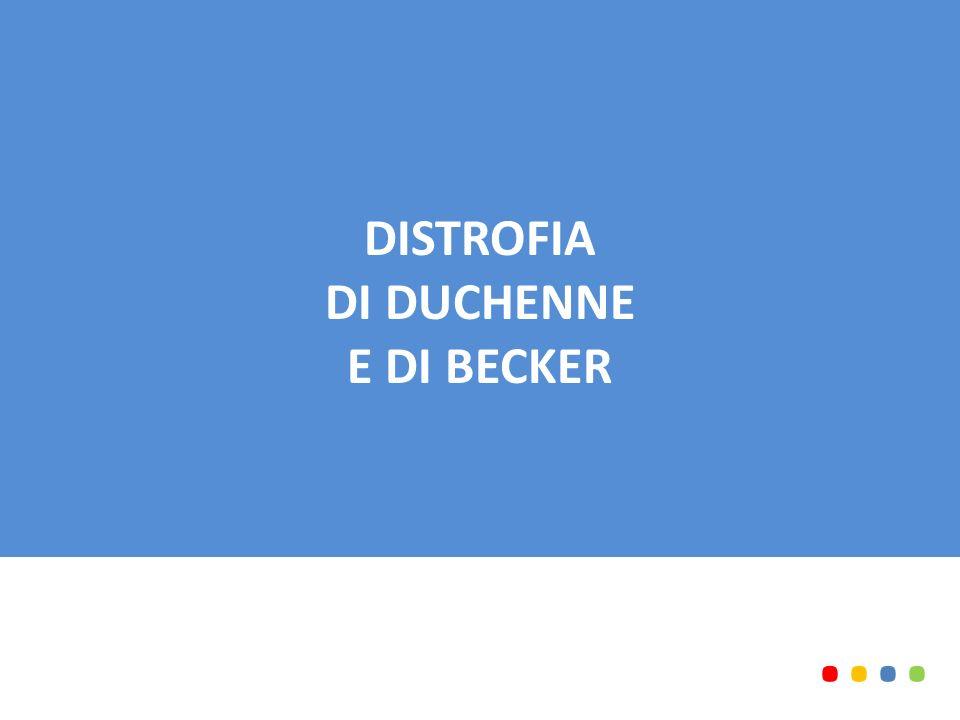 DISTROFIA DI DUCHENNE E DI BECKER