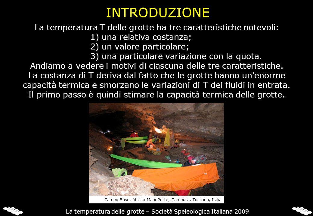 INTRODUZIONE La temperatura T delle grotte ha tre caratteristiche notevoli: 1) una relativa costanza;
