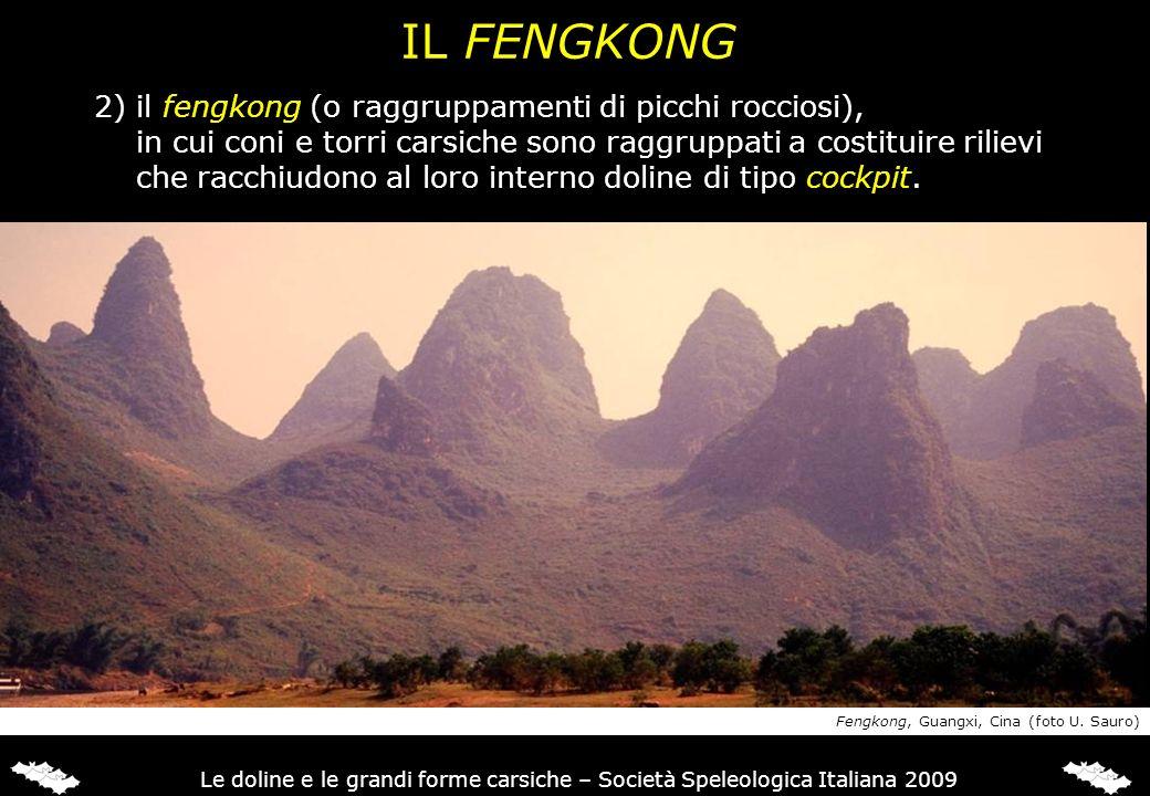 IL FENGKONG 2) il fengkong (o raggruppamenti di picchi rocciosi),