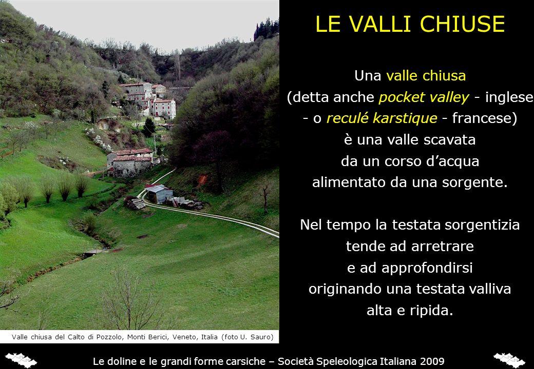 LE VALLI CHIUSE Una valle chiusa