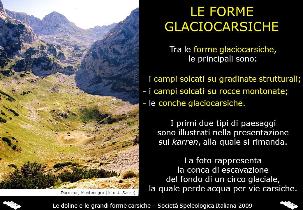 LE FORME GLACIOCARSICHE Tra le forme glaciocarsiche,