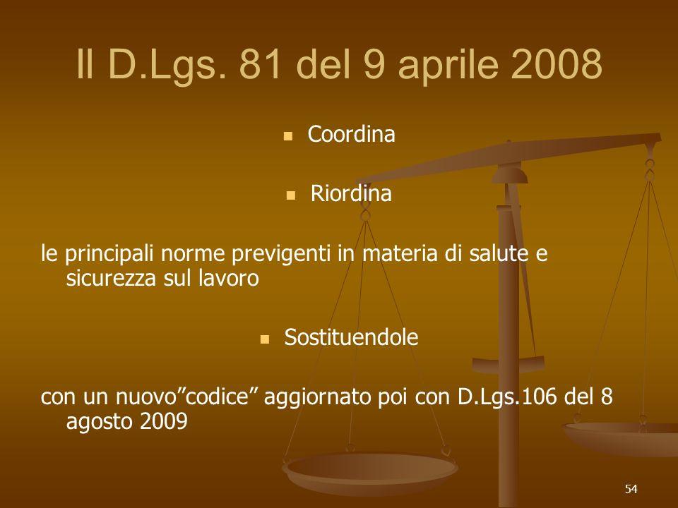 Il D.Lgs. 81 del 9 aprile 2008 Coordina Riordina