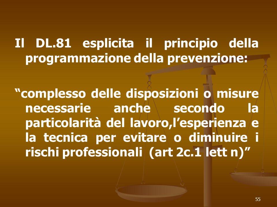 Il DL.81 esplicita il principio della programmazione della prevenzione: