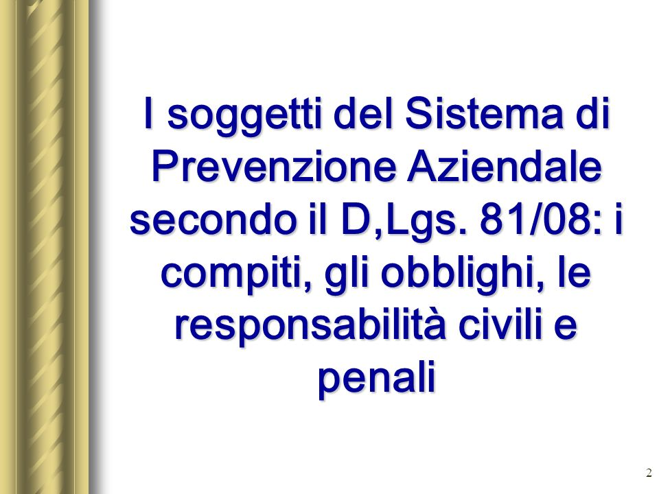 I soggetti del Sistema di Prevenzione Aziendale secondo il D,Lgs