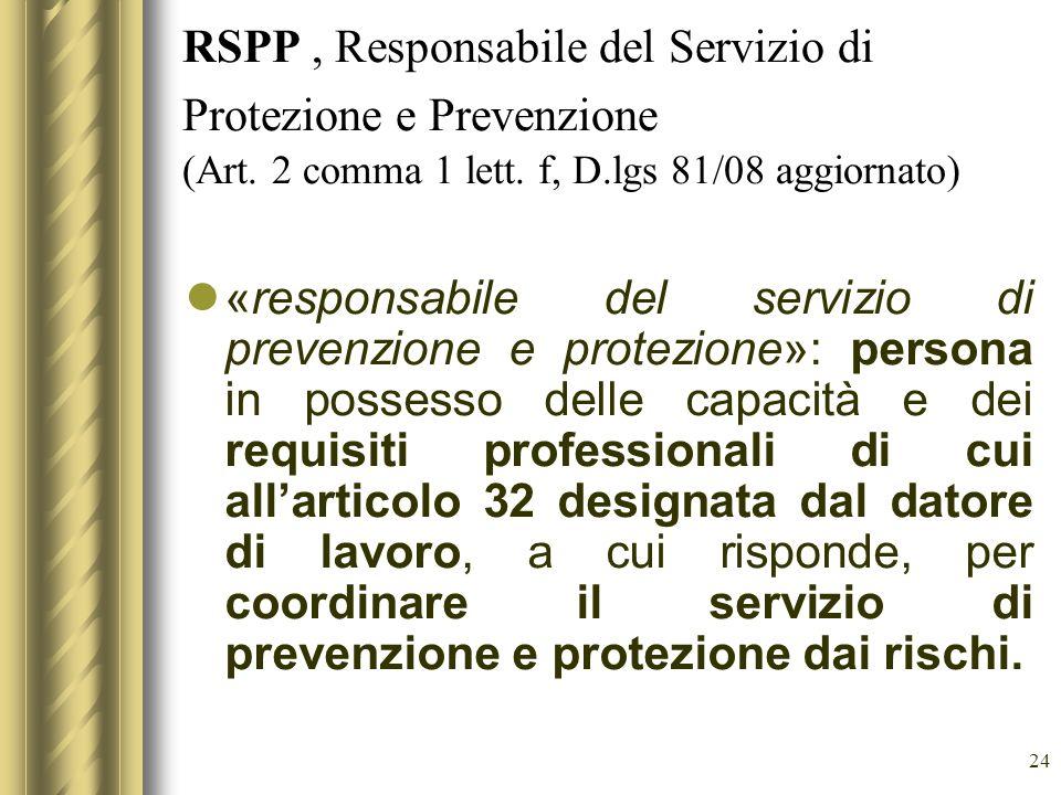 RSPP , Responsabile del Servizio di Protezione e Prevenzione (Art