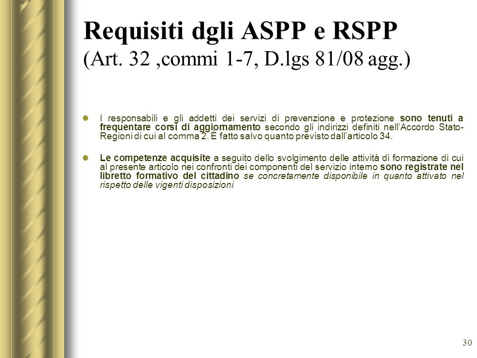 Requisiti dgli ASPP e RSPP (Art. 32 ,commi 1-7, D.lgs 81/08 agg.)