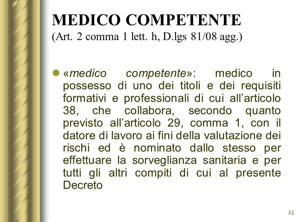 MEDICO COMPETENTE (Art. 2 comma 1 lett. h, D.lgs 81/08 agg.)
