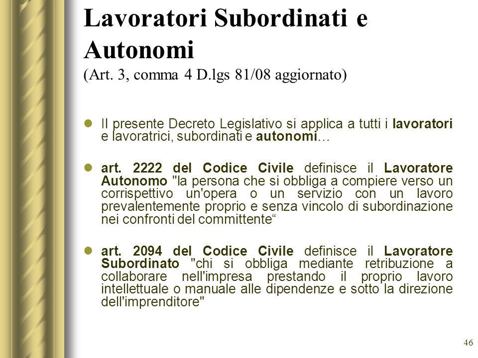 Lavoratori Subordinati e Autonomi (Art. 3, comma 4 D