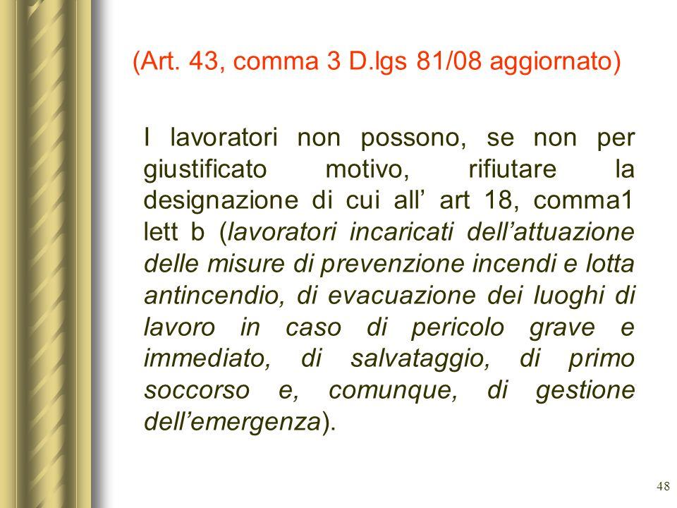 (Art. 43, comma 3 D.lgs 81/08 aggiornato)