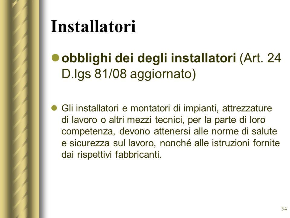 Installatori obblighi dei degli installatori (Art. 24 D.lgs 81/08 aggiornato)