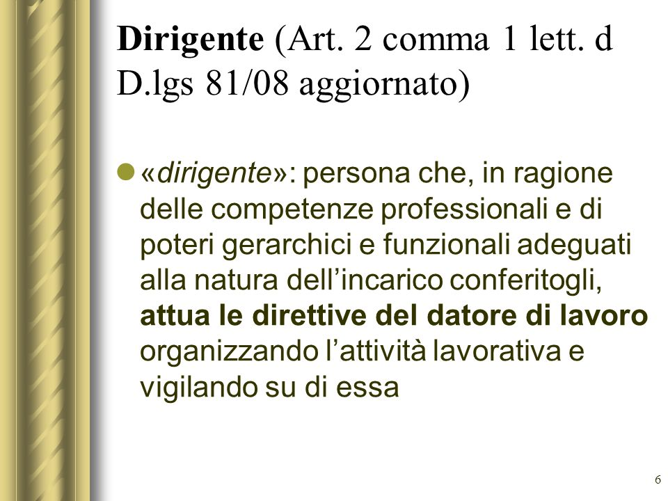 Dirigente (Art. 2 comma 1 lett. d D.lgs 81/08 aggiornato)