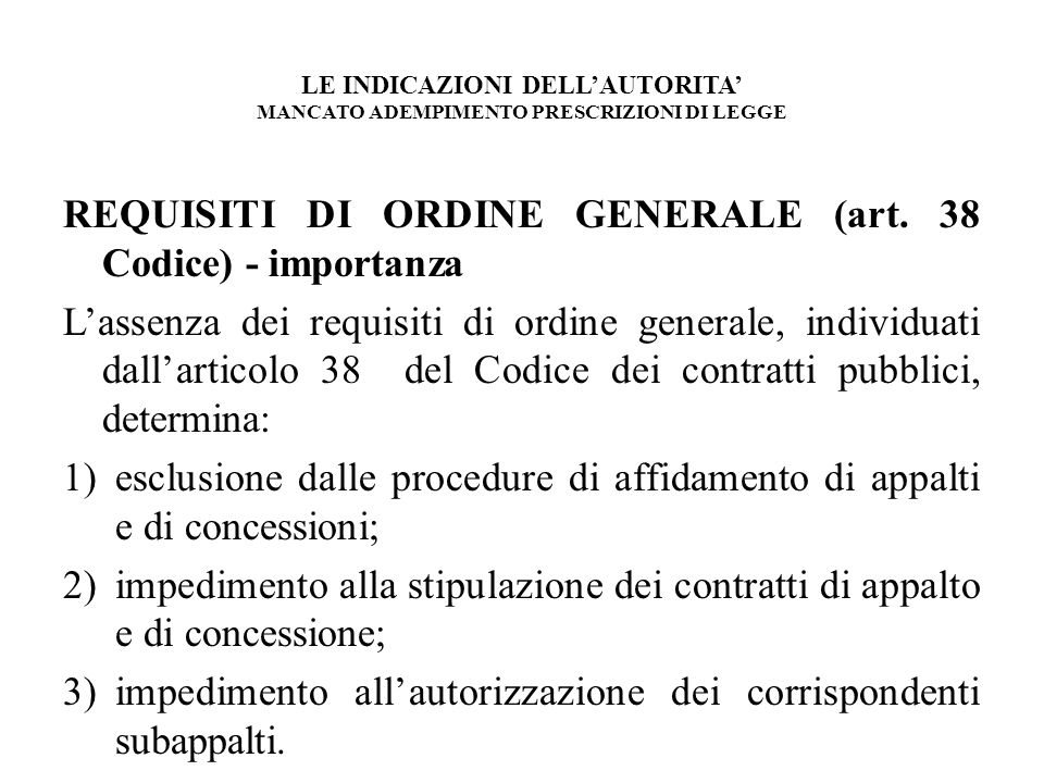 REQUISITI DI ORDINE GENERALE (art. 38 Codice) - importanza