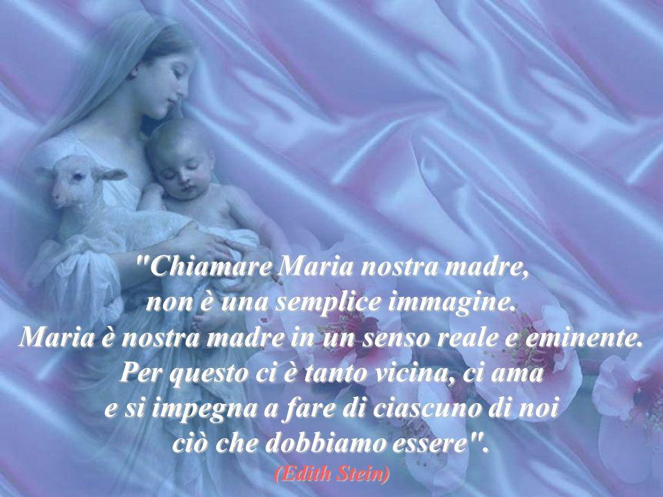 Chiamare Maria nostra madre, non è una semplice immagine.