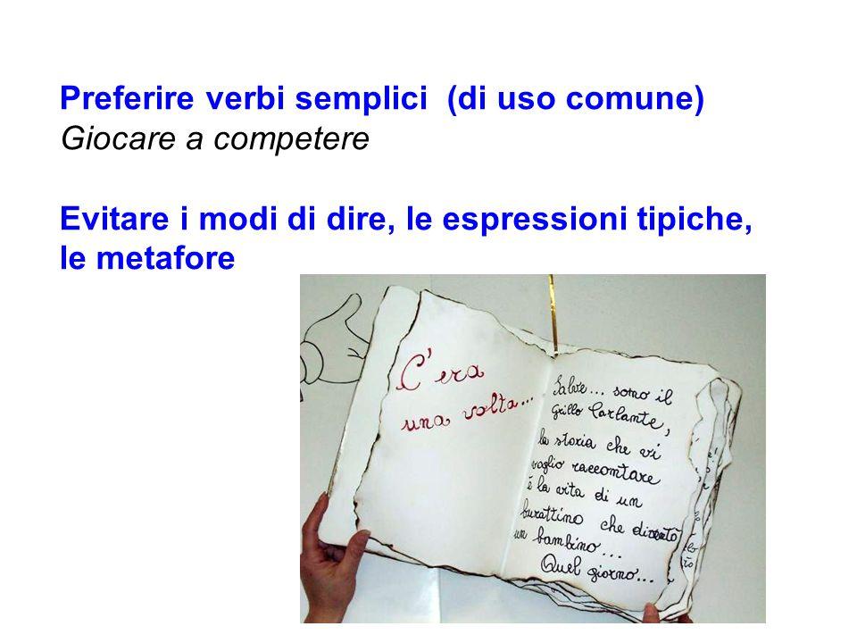 Preferire verbi semplici (di uso comune)