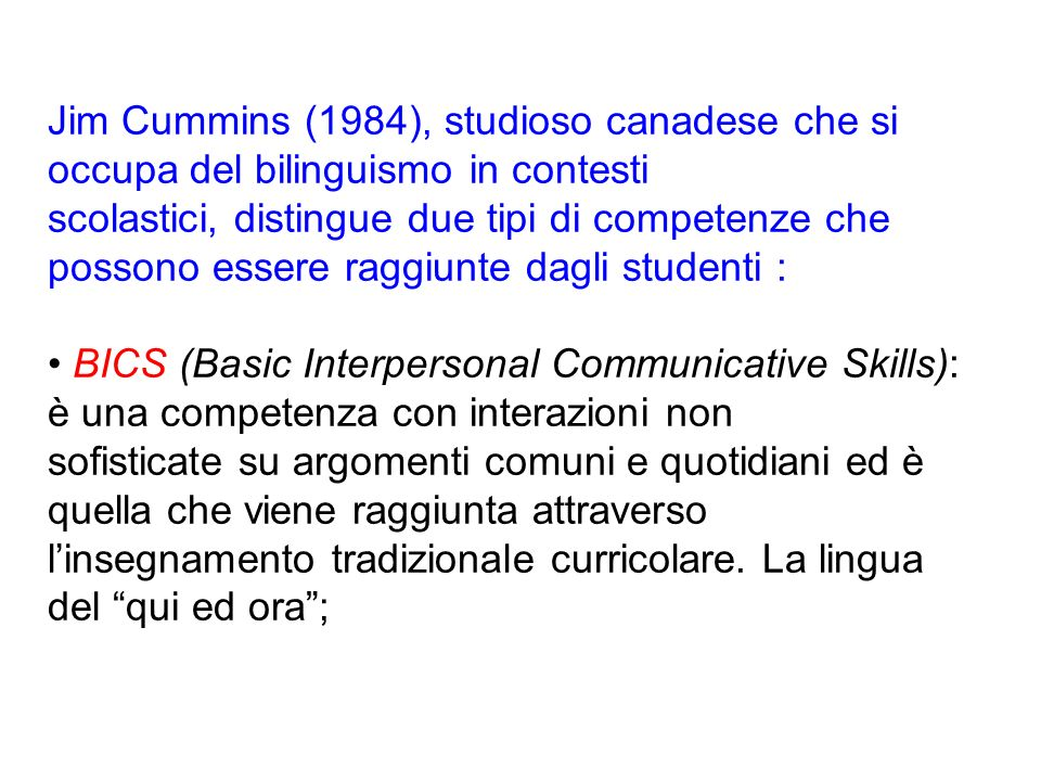 Jim Cummins (1984), studioso canadese che si occupa del bilinguismo in contesti