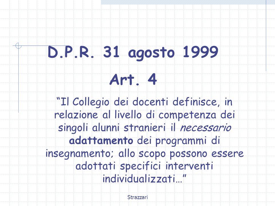 D.P.R. 31 agosto 1999Art. 4.