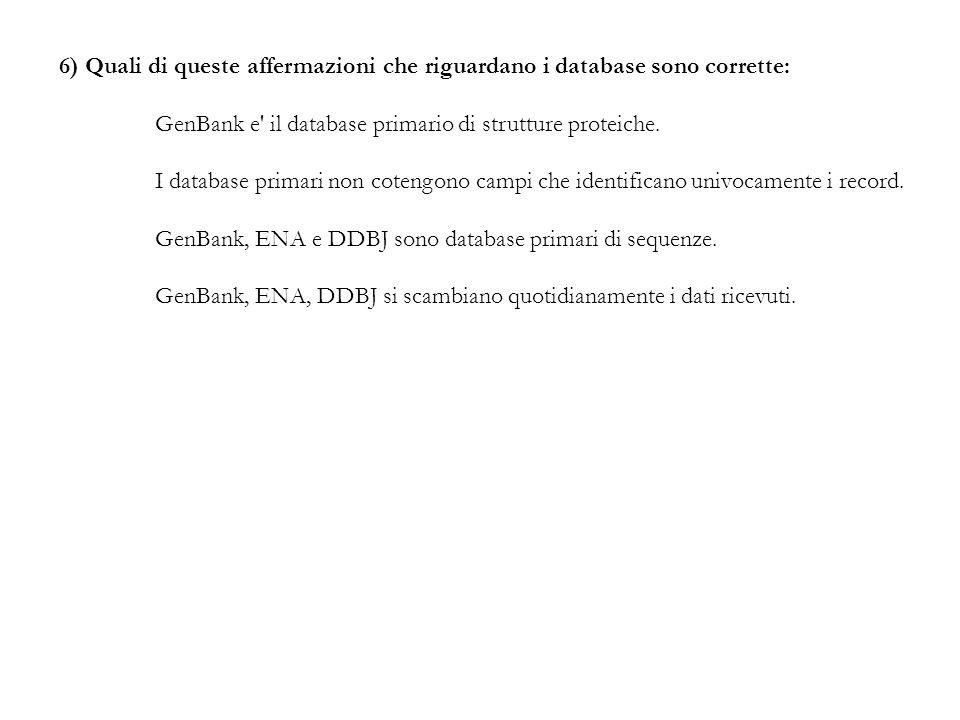 6) Quali di queste affermazioni che riguardano i database sono corrette: