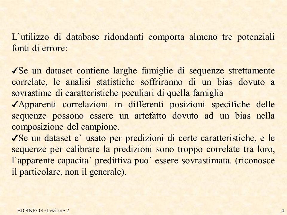 BIOINFO3 - Lezione2 L`utilizzo di database ridondanti comporta almeno tre potenziali fonti di errore: