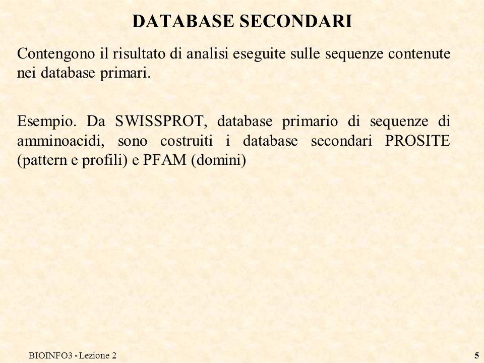 BIOINFO3 - Lezione2 DATABASE SECONDARI. Contengono il risultato di analisi eseguite sulle sequenze contenute nei database primari.