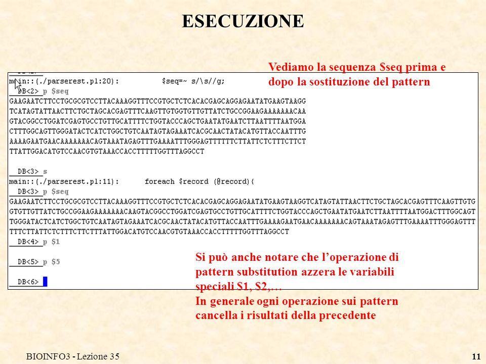 BIOINFO3 - Lezione 35 ESECUZIONE. Vediamo la sequenza $seq prima e dopo la sostituzione del pattern.