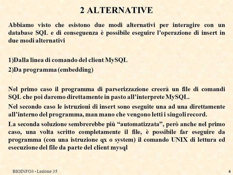 BIOINFO3 - Lezione 35 2 ALTERNATIVE.