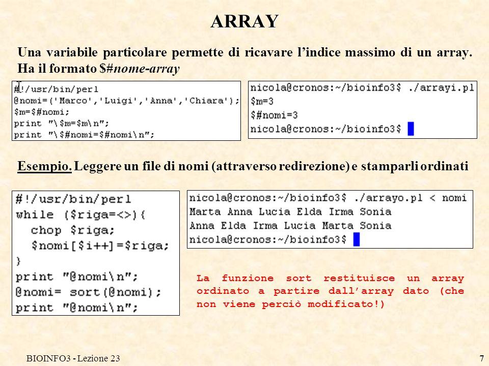 BIOINFO3 - Lezione 23 ARRAY. Una variabile particolare permette di ricavare l'indice massimo di un array. Ha il formato $#nome-array.