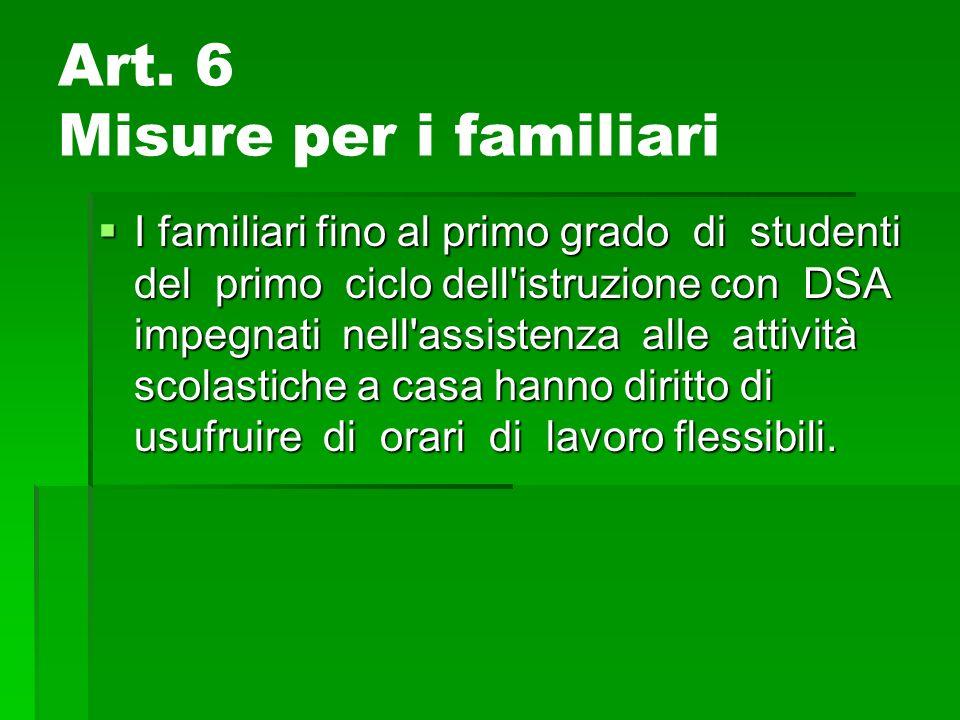 Art. 6 Misure per i familiari