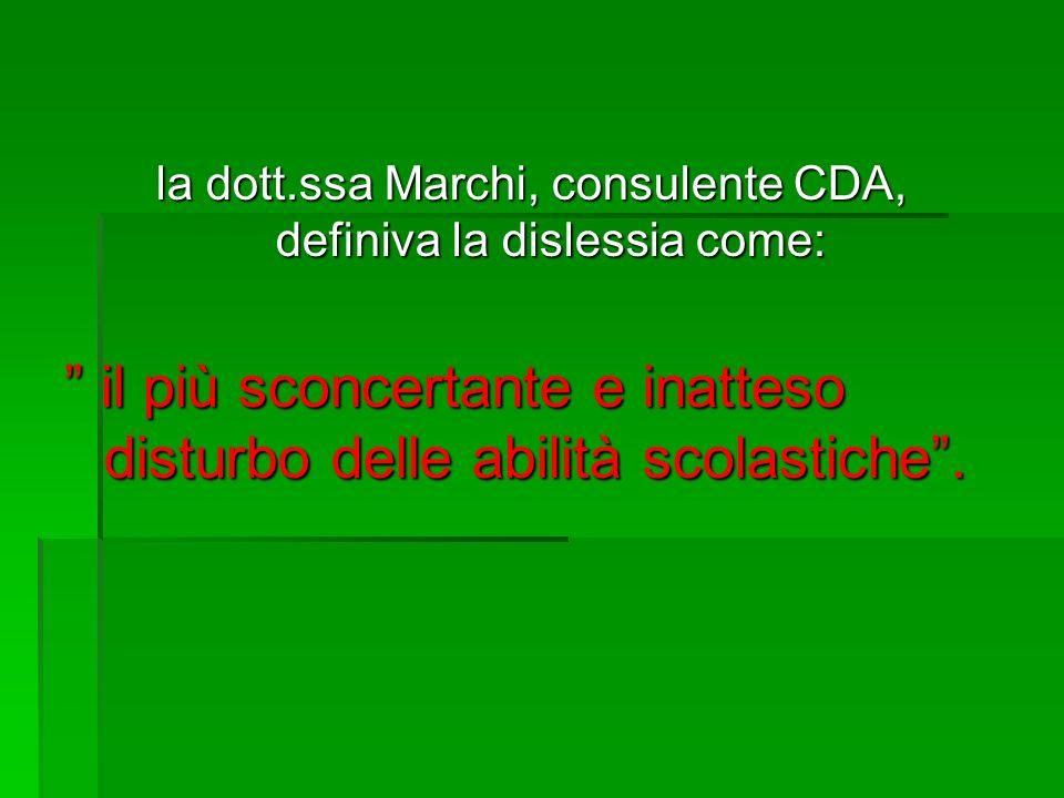 la dott.ssa Marchi, consulente CDA, definiva la dislessia come: