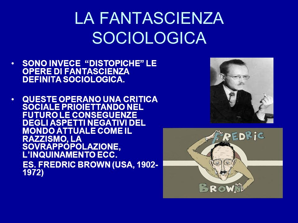 LA FANTASCIENZA SOCIOLOGICA