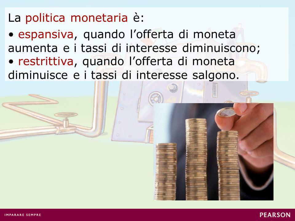 La politica monetaria è: