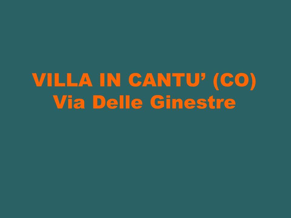VILLA IN CANTU' (CO) Via Delle Ginestre