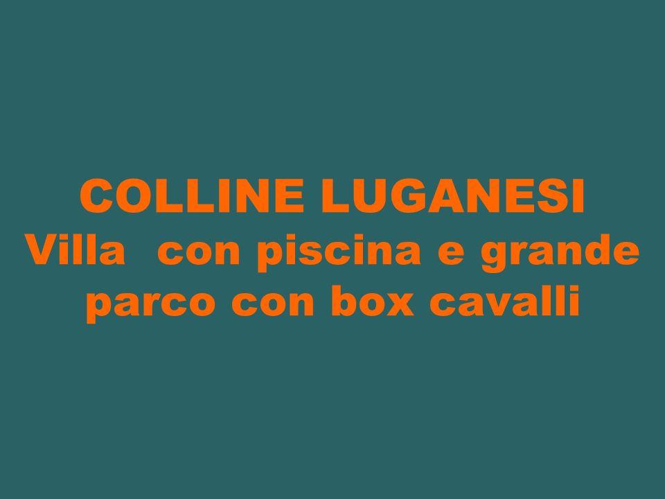 COLLINE LUGANESI Villa con piscina e grande parco con box cavalli