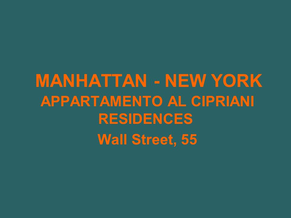 MANHATTAN - NEW YORK APPARTAMENTO AL CIPRIANI RESIDENCES Wall Street, 55