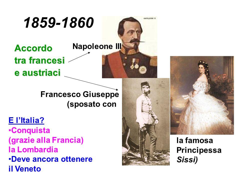 1859-1860 Accordo tra francesi e austriaci Napoleone III
