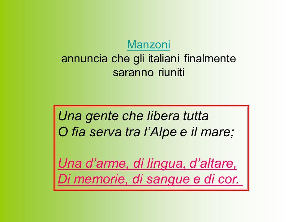 Manzoni annuncia che gli italiani finalmente saranno riuniti