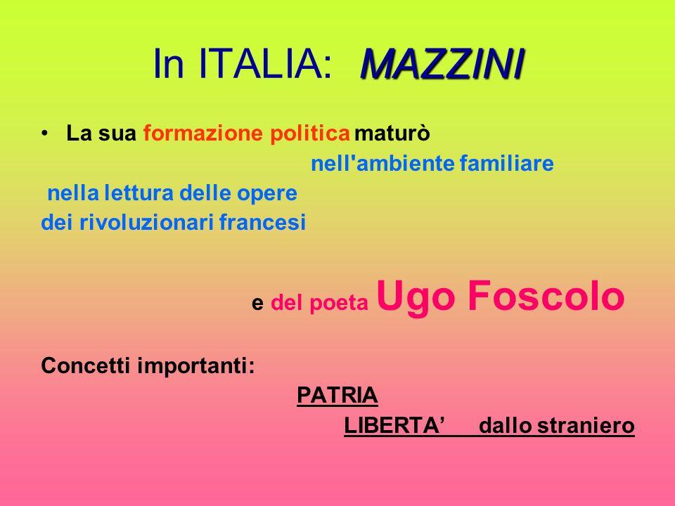 In ITALIA: MAZZINI La sua formazione politica maturò