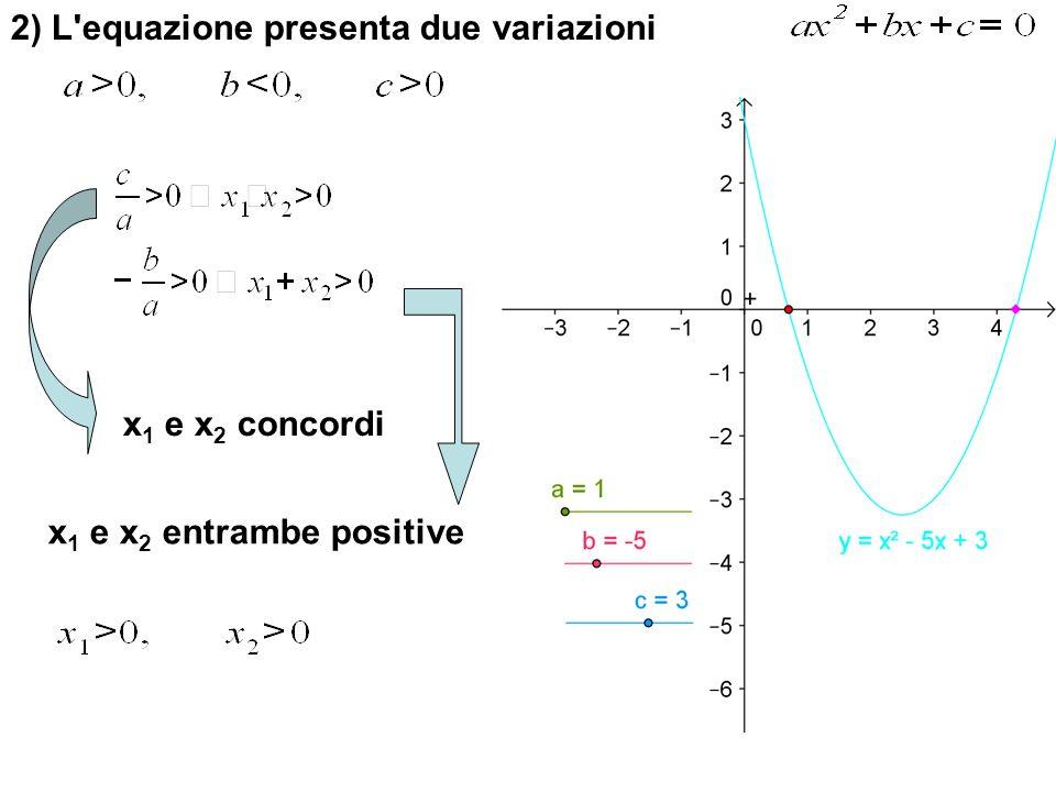 2) L equazione presenta due variazioni