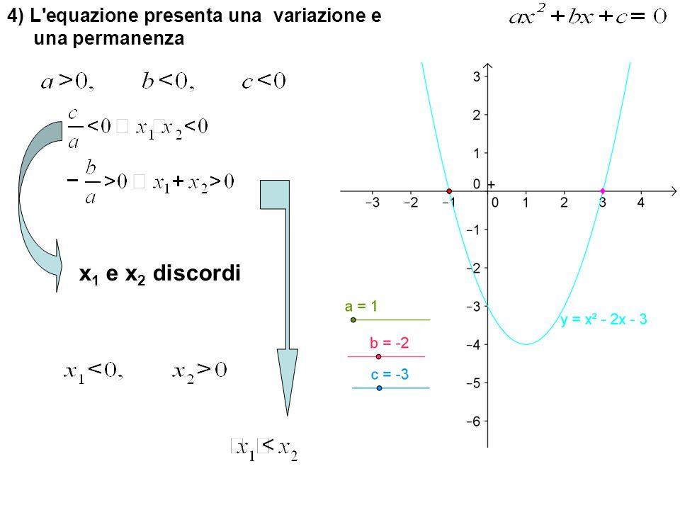 4) L equazione presenta una variazione e una permanenza