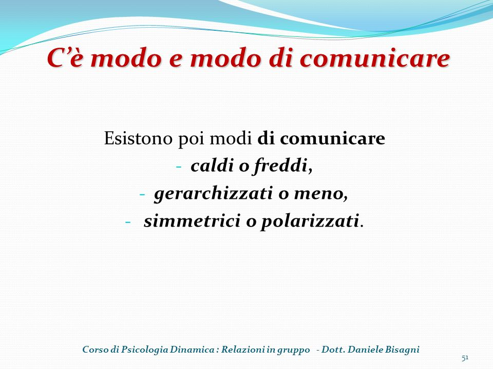 C'è modo e modo di comunicare