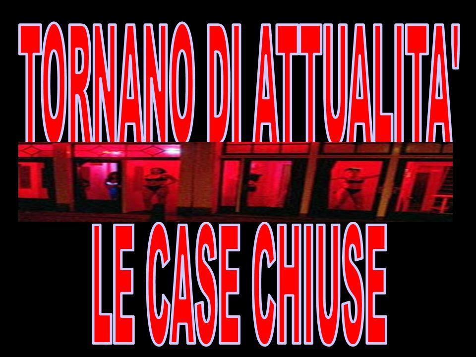 TORNANO DI ATTUALITA LE CASE CHIUSE